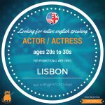 Looking for actor / actress (ages 20s to 30s) in Lisbon