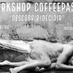 Workshop Coffeepaste – Descobrir/Decidir. Com Miguel Moreira